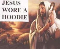 Jesus Wore A Hoodie