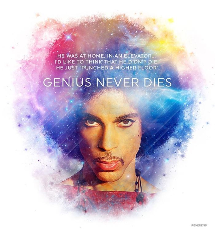 """Prince He was at home, in an elevator... I'd like to think that he didn't die, he just """"punched a higher floor"""". Genius never dies."""